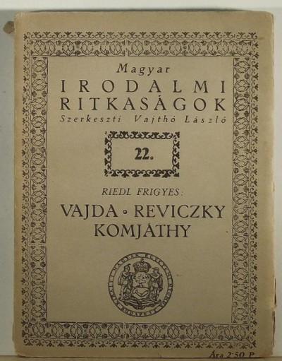 Riedl Frigyes - Vajda - Reviczky - Komjáthy