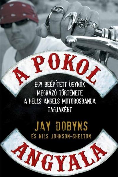 Jay Dobyns - Nils Johnson-Shelton - A pokol angyala