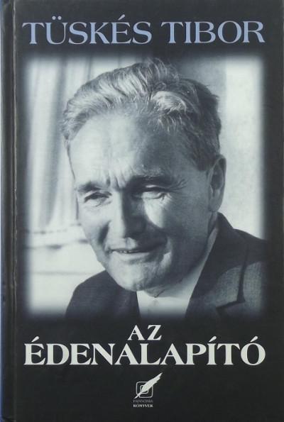 Tüskés Tibor - Az édenalapító
