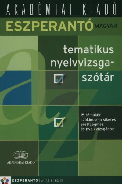 Solomonné Csiszár Pálma  (Szerk.) - Eszperantó-magyar tematikus nyelvvizsgaszótár