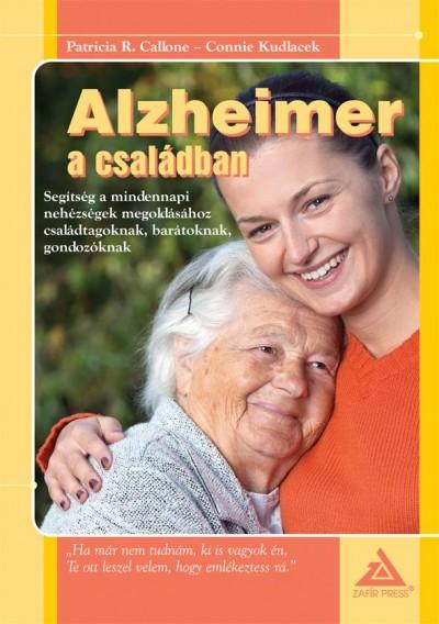 Patricia Callone - Connie Kudlacek - Alzheimer a családban