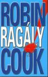 Robin Cook - Rag�ly