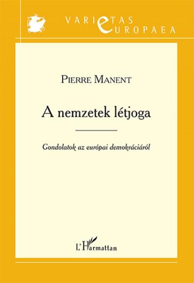Piere Manent - A nemzetek létjoga