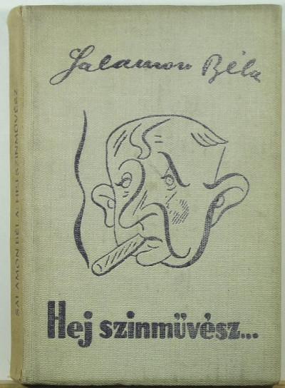 Salamon Béla - Hej, színművész!