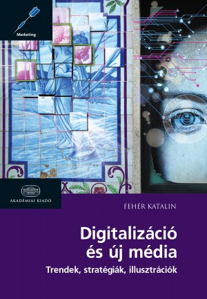 Feh�r Katalin - Digitaliz�ci� �s �j m�dia