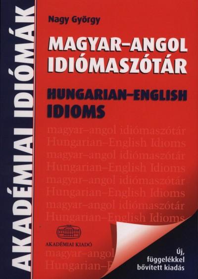 Nagy György  (Szerk.) - Magyar - angol idiómaszótár