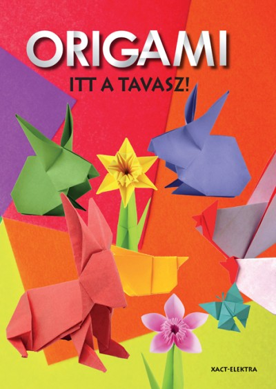 - Itt a tavasz! Origami