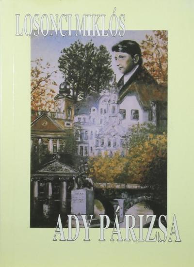 Losonci Miklós - Ady párizsa