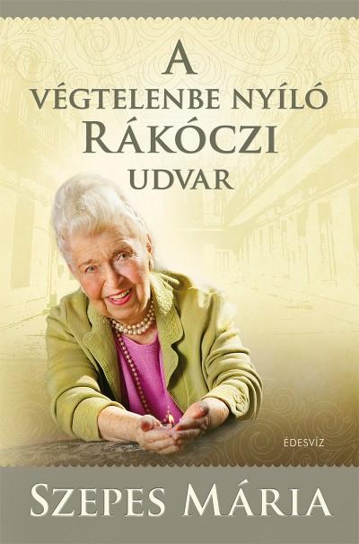 Szepes Mária - A végtelenbe nyíló Rákóczi udvar - CD melléklettel