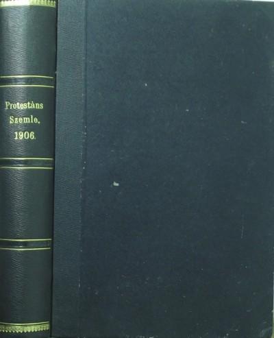 Dr. Szőts Farkas  (Szerk.) - Protestáns Szemle 1906