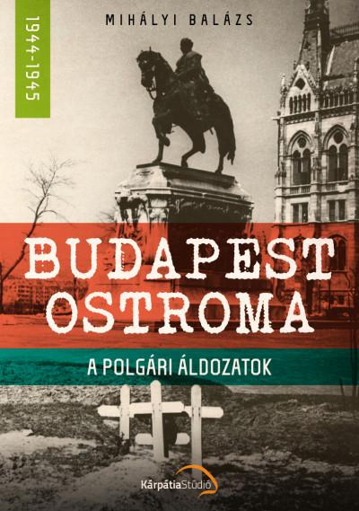 Mihályi Balázs - Budapest ostroma