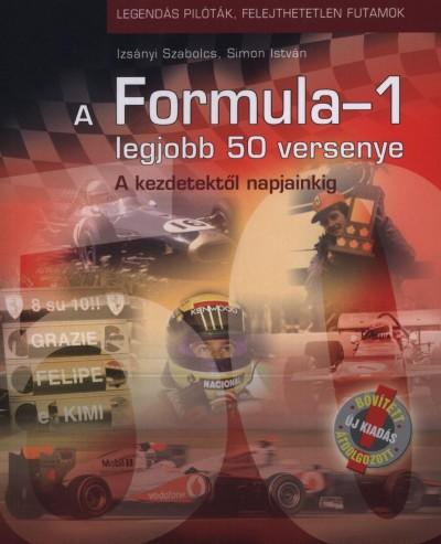 Izsányi Szabolcs - Simon István - A Formula-1 legjobb 50 versenye 1950-2007