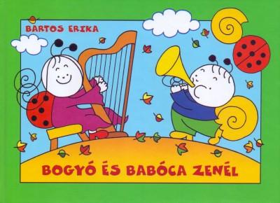 Bartos Erika - Bogyó és Babóca zenél