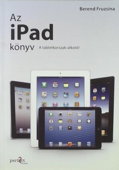 Berend Fruzsina - Az iPad könyv
