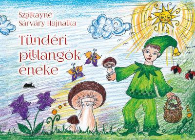 Szalkayné Sárváry Hajnalka - Tündéri pillangók éneke
