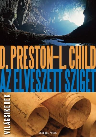 Lincoln Child - Douglas Preston - Az elveszett sziget