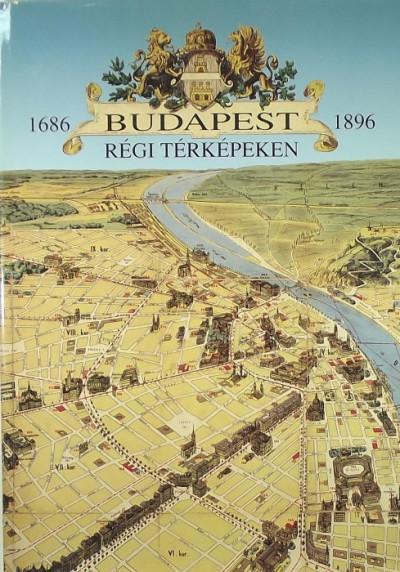 Holló Szilvia Andrea - Budapest régi térképeken - 1686-1896