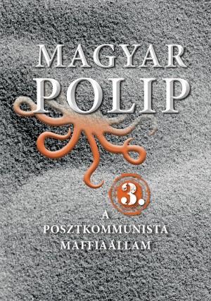 Magyar B�lint (Szerk.) - Magyar polip 3.