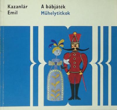 Kazanlár Emil - A bábjáték