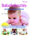 Dr. Claire Halsey - Babafejleszt�s - J�t�kos gyakorlatok