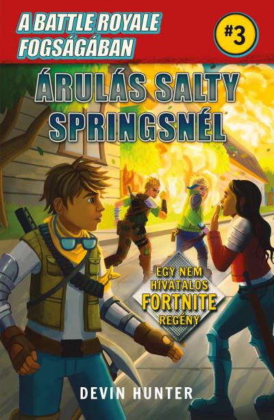 Devin Hunter - A Battle Royale fogságában 3. - Árulás Salty Springsnél