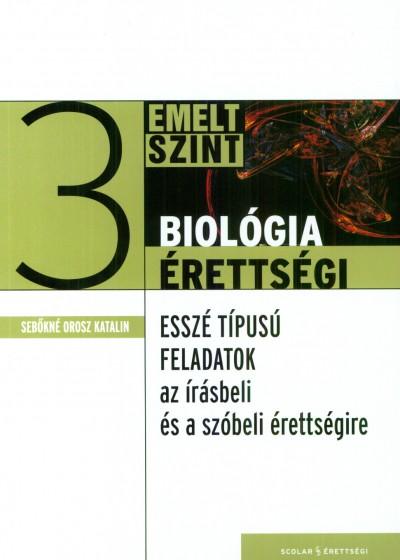 Sebőkné Orosz Katalin - Biológia érettségi 3. - Emelt szint