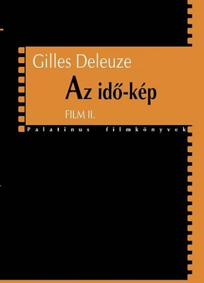 Gilles Deleuze - Kovács András Bálint  (Szerk.) - Az idő-kép