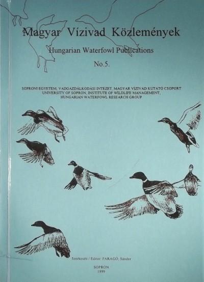 Faragó Sándor  (Szerk.) - Magyar Vízivad Közlemények - Hungarian Waterfowl Publications No.5.