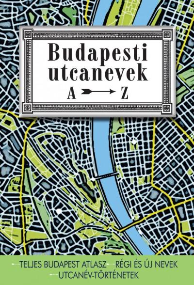 Ráday Mihály  (Szerk.) - Budapesti utcanevek A-Z