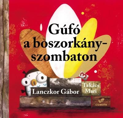 Lanczkor Gábor - Takács Mari - Gúfó a boszorkányszombaton