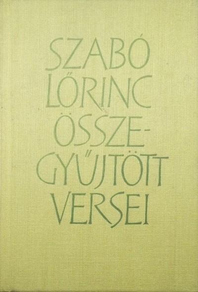 Szabó Lőrinc - Szabó Lőrinc összegyűjtött versei