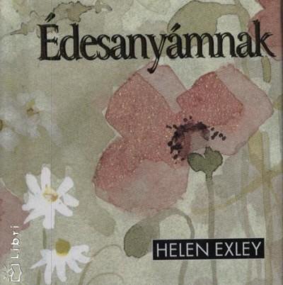 Helen Exley - Édesanyámnak