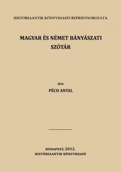 Péch Antal - Magyar és német bányászati szótár