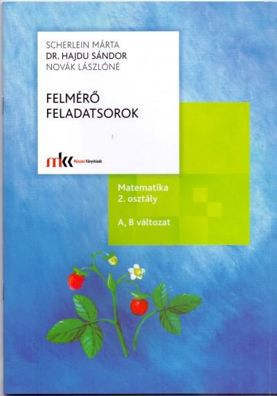 Dr. Hajdu Sándor - Novák Lászlóné - Scherlein Márta - Felmérő feladatsorok matematika 2. osztály - A, B változat