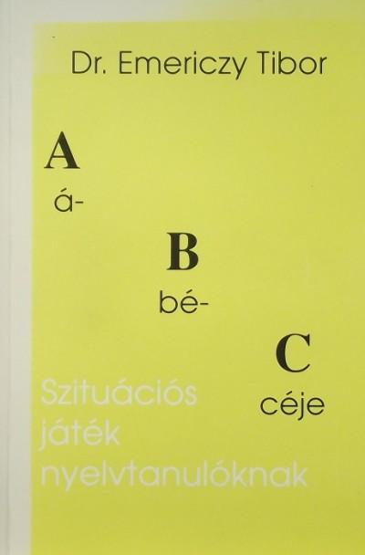 Emericzy Tibor - A, B, C ábécéje