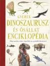 Emma Marriott  (Szerk.) - Jon Richards  (Szerk.) - Gyerek dinoszaurusz és ősállat enciklopédia