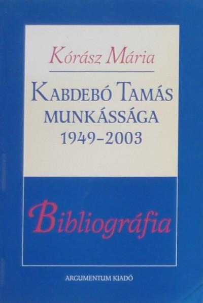 Kórász Mária - Kabdebó Tamás munkássága, 1949-2003