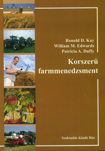 A. Patricia Duffy - M. William Edwards - D. Ronald Kay - Korszerű farmmenedzsment
