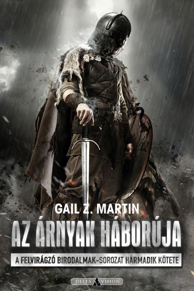 Gail Z. Martin - Sziklai István  (Szerk.) - Az árnyak háborúja