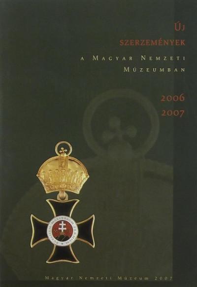 - A Magyar Nemzeti Múzeum új szerzeményei 2006-2007