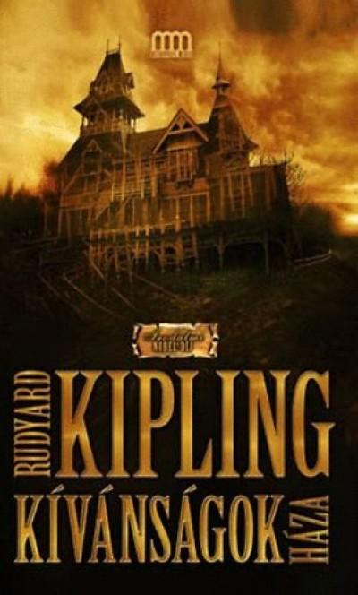 Rudyard Kipling - Kívánságok háza