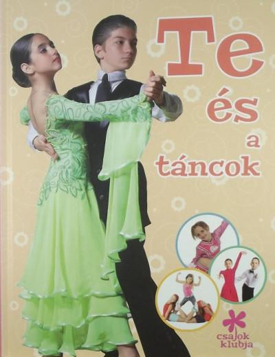 - Te és a táncok