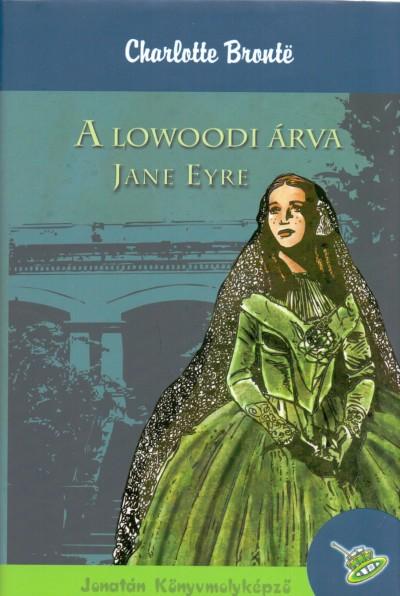 Charlotte Brontë - A lowoodi árva