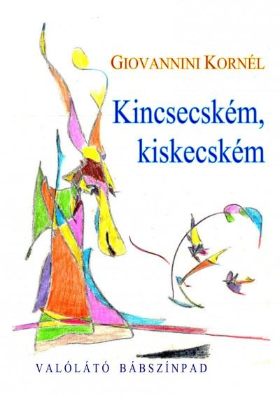 Giovannini Kornél - Kincsecském, kiskecském