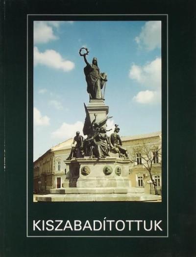 Szepessy László  (Szerk.) - Kiszabadítottuk
