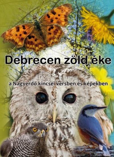 Boglárka Iski, Hunor Be Ilona Majzik Nóra Sándor - Debrecen zöld éke (The Great Forest) - a Nagyerdő kincsei versben és képekben