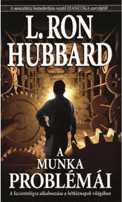L. Ron Hubbard - A munka problémái
