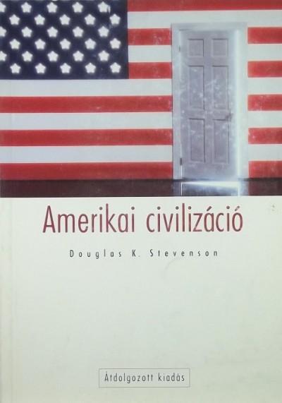 Douglas K. Stevenson - Amerikai civilizáció