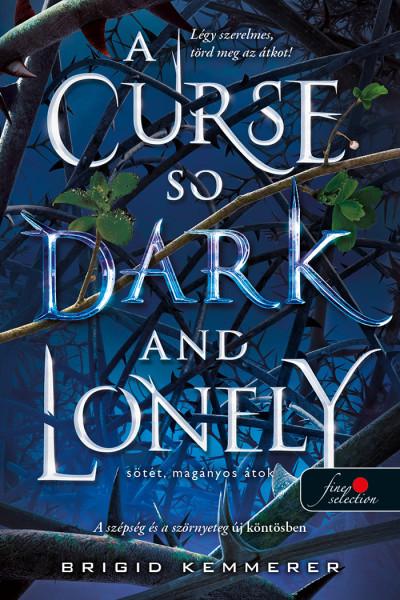 Brigid Kemmerer - A Curse So Dark and Lonely - Sötét, magányos átok