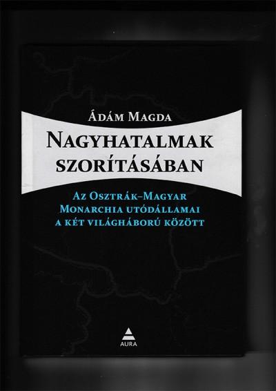 Ádám Magda - Nagyhatalmak szorításában